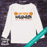 First Halloween as a Big Sister Shirt short or long sleeve 100% cotton 09212018b3