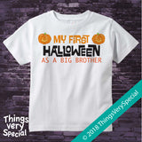 First Halloween as a Big Brother Shirt short or long sleeve 100% cotton 09212018b