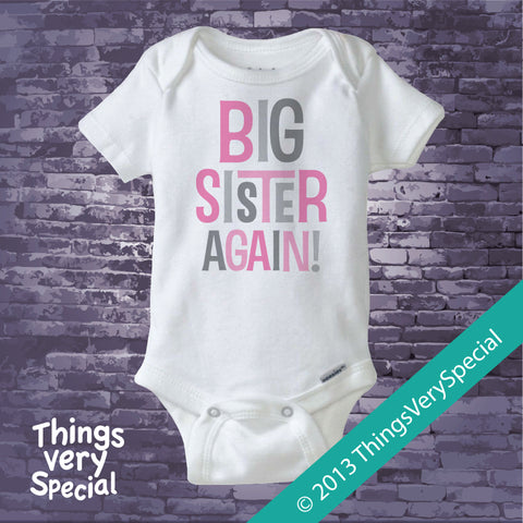Big Sister Again Shirt or Onesie Bodysuit with Pink and Grey Letters 09302013a