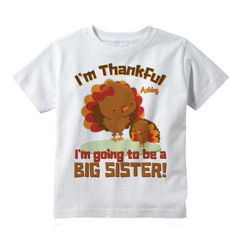 I'm Thankful I'm Going To Be A Big Sister Shirt in short or long sleeve 10142015a