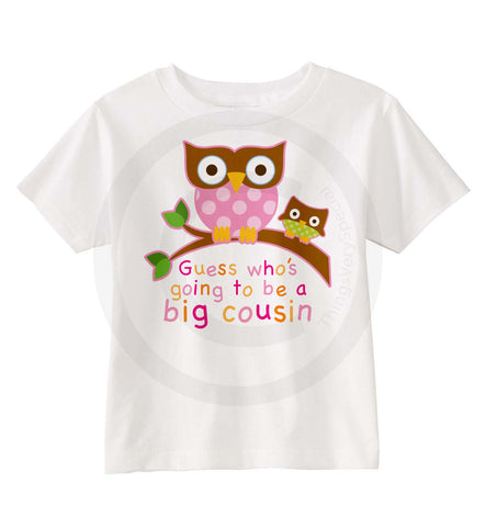 Guess Who's Going To Be A Big Cousin Owl Shirt For Girls