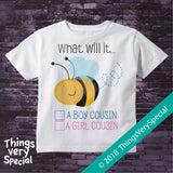 "Cousin Gender Reveal Shirt or Onesie Bodysuit What will it ""Bee"" 10262018b"