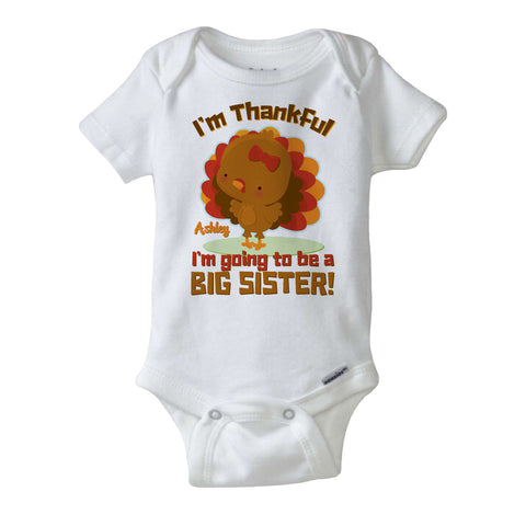 I'm Thankful I'm Going To Be A Big Sister Onesie Bodysuit, Personalized, short or long sleeve 11052013d