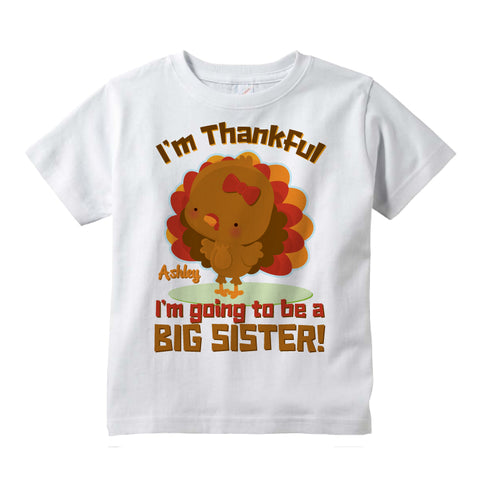 I'm Thankful I'm Going To Be A Big Sister Shirt, Personalized, short or long sleeve 11052013d