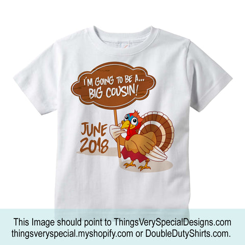 Turkey Big Cousin Shirt for Thanksgiving Pregnancy Announcement 11082012e