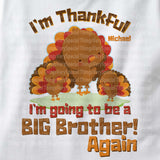 I'm Thankful I'm going to be a Big Brother Shirt, Thanksgiving Theme, Personalized short or long sleeve 11112013f