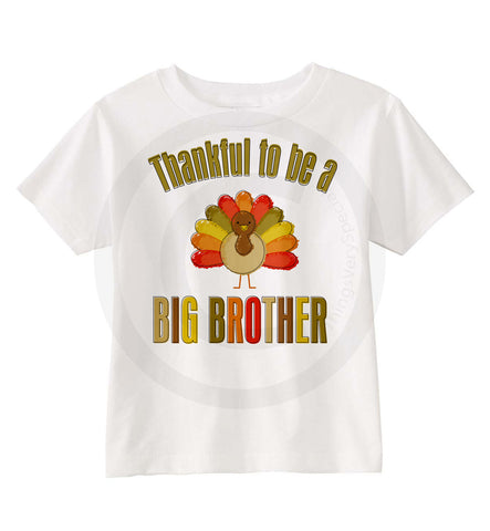 Thankful to be a Big Brother Shirt with Turkey