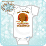 I'm thankful I'm going to be a big brother Onesie Bodysuit