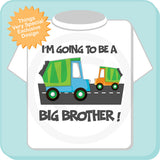 Garbage Truck Big Brother Shirt - Big Brother t-shirt - I'm going to be a Big Brother Shirt - Announcement Shirt 05262012a