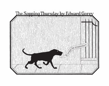 Edward Gorey: The Sopping Thursday