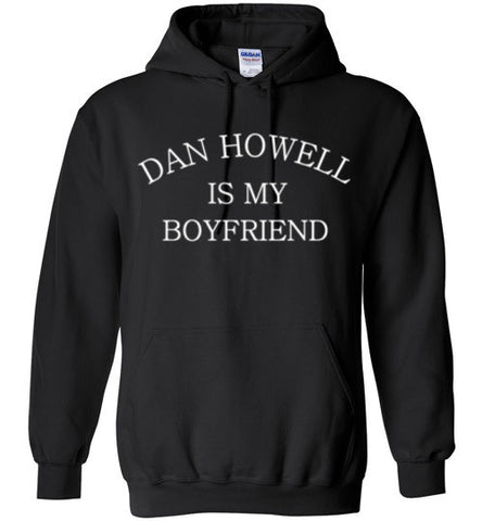 Dan Howell is my Boyfriend Hoodie