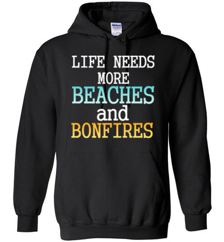 Life Needs More Beaches and Bonfires Hoodie