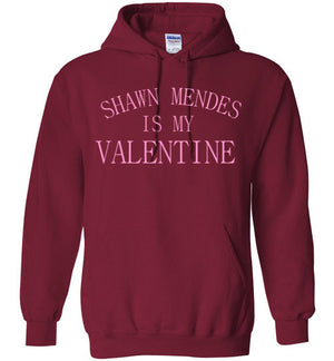 Shawn Mendes is my Valentine Hoodie