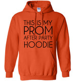 This is my Prom After Party Hoodie
