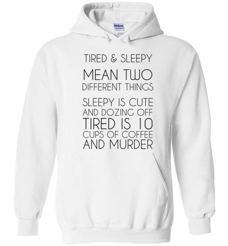 Tired and Sleepy Hoodie