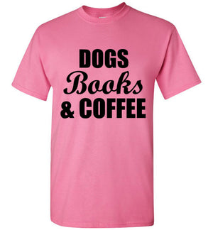 Dogs Books and Coffee T-Shirt