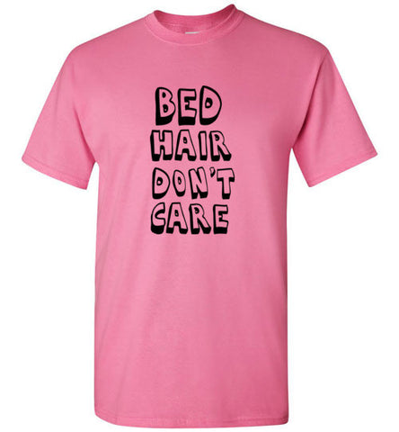 Bed Hair Don't Care T-Shirt