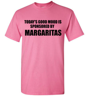 Today's Good Mood is Sponsored By Margaritas T-Shirt