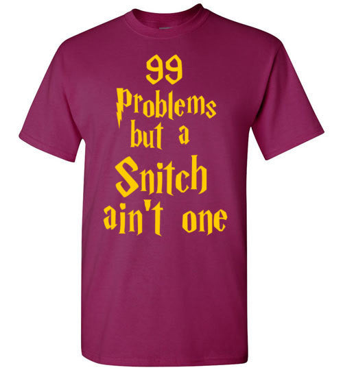 99 Problems But a Snitch Ain't One