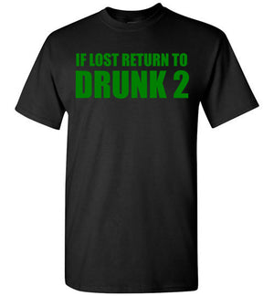 If Lost Return To Drunk 2 St Patrick's Day Shirt