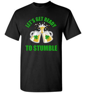 Let's Get Ready To Stumble St. Patrick's Day Shirt
