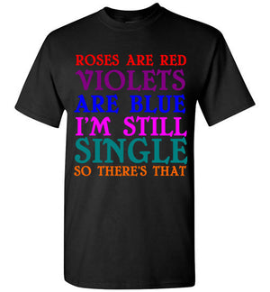 Roses are Red Violets are Blue I'm Still Single So There's That