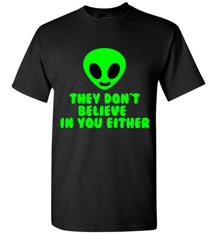 They Don't Believe in You Either T-Shirt