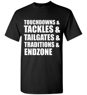 Touchdowns Tackles Tailgates Traditions and Endzone T-Shirt