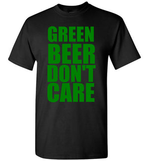 Green Beer Don't Care T-Shirt