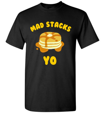 Mad Stacks Yo Pancake T-Shirt