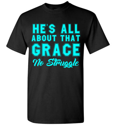 He's All About That Grace No Struggle