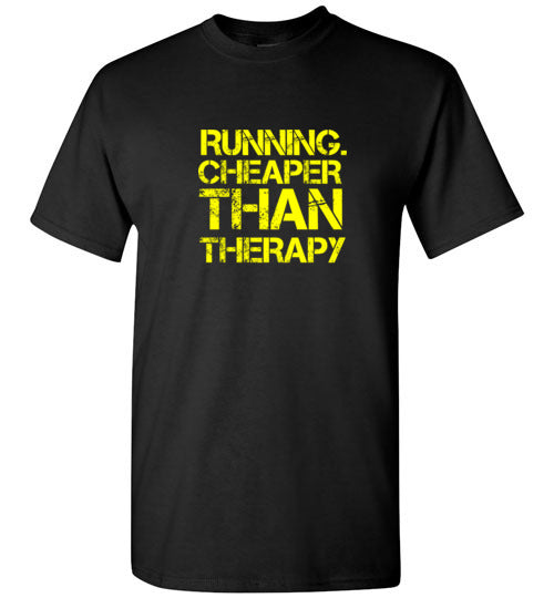 Running. Cheaper Than Therapy T-Shirt