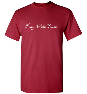 Pray Wait Trust T-Shirt