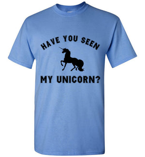 Have You Seen My Unicorn? T-Shirt