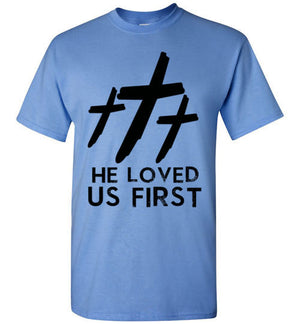 Jesus HE Loved us First