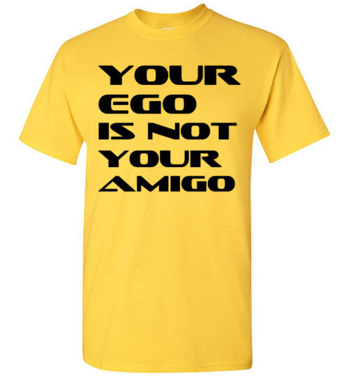 Your Ego is Not Your Amigo