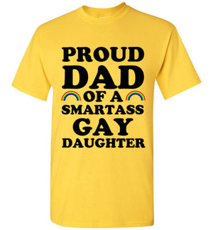 Proud Dad of a Smartass Gay Daughter Tshirt