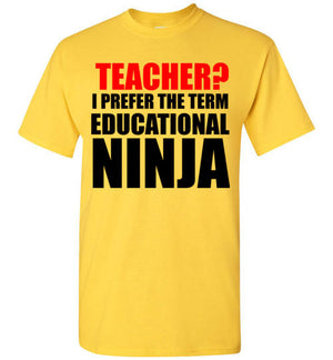 Teacher? I Prefer the Term Educational Ninja