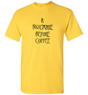 A Nightmare Before Coffee T-Shirt