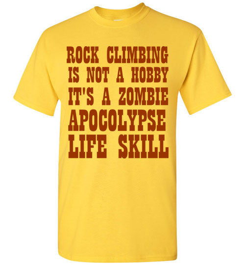 Rock Climbing is not a Hobby It's a Zombie Apocolypse Life Skill