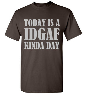 Today is a IDGAF Kinda Day