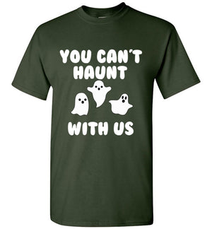 You Can't Haunt With Us T-Shirt