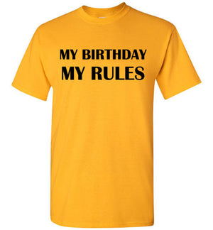 My Birthday My Rules T-Shirt