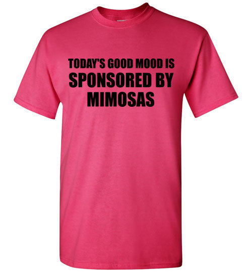 Today's Good Mood is Sponsored By Mimosas T-Shirt