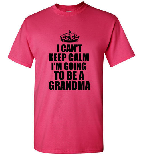 I Can't Keep Calm I'm Going to Be a Grandma T-Shirt