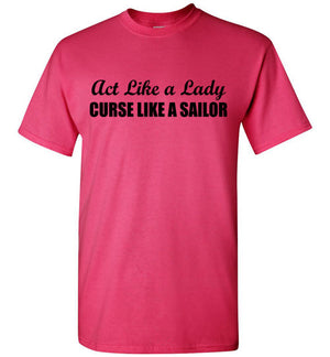Act Like a Lady Curse Like a Sailor T-Shirt