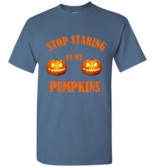 Stop Staring at My Pumpkins T-Shirt