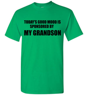 Today's Good Mood is Sponsored By My Grandson T-Shirt