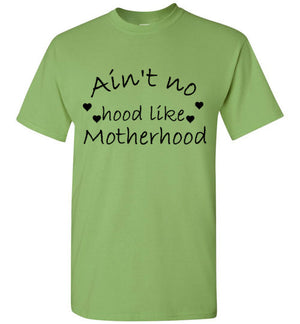 Ain't No Hood Like Motherhood T-Shirt