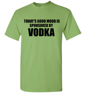 Today's Good Mood Is Sponsored By Vodka T-Shirt